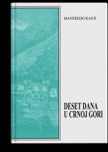 Manfredo Kanji: Deset dana u Crnoj Gori