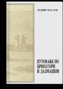 Ludvig Pasarž: Putovanje po Crnoj Gori i Dalmaciji