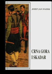 Jozef Jan Svatek: Crna Gora i Skadar