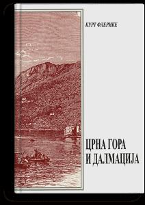 Kurt Flerike: Crna Gora i Dalmacija
