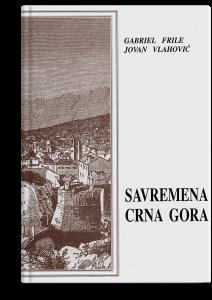 Gabriel Frile, Jovan Vlahović: Savremena Crna Gora