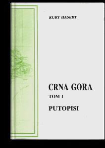Kurt Hasert: Crna Gora. Tom I, Putopisi