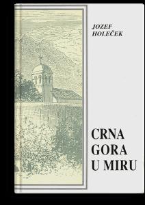 Jozef Holeček: Crna Gora u miru