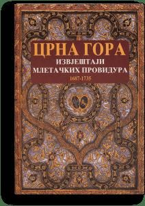 Crna Gora - Izvještaji mletačkih providura: 1687-1735