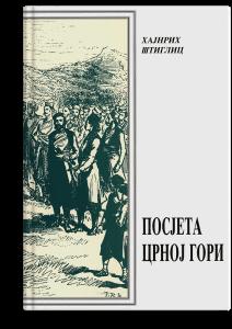 Hajnrih Štiglic: Posjeta Crnoj Gori