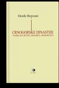 Đorđe Borozan: Crnogorske dinastije: Vojislavljevići, Balšići, Crnojevići