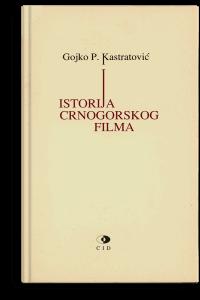 Gojko P. Kastratović: Istorija crnogorskog filma