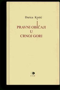 Đurica Krstić: Pravni običaji u Crnoj Gori
