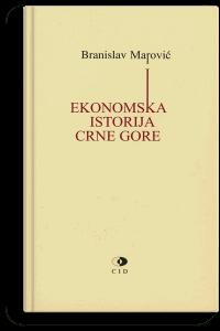 Branislav Marović: Ekonomska istorija Crne Gore