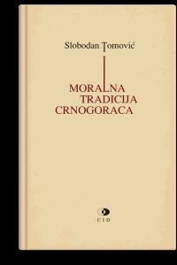 Slobodan Tomović: Moralna tradicija Crnogoraca