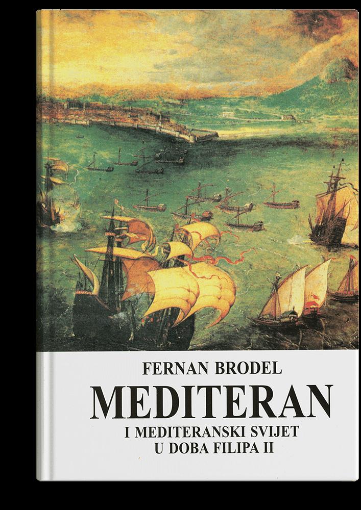 Fernan Brodel: Mediteran i mediteranski svijet u doba Filipa II - 2
