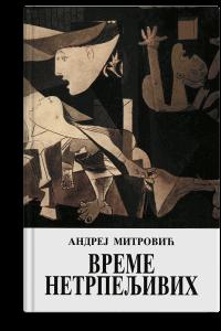 Andrej Mitrović: Vreme netrpeljivih