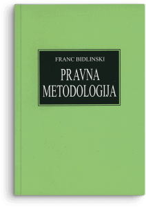 Franc Bidlinski: Pravna metodologija: osnovi nauke o pravnim metodama