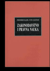 Fridrih Karl fon Savinji: Zakonodavstvo i pravna nauka