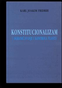 Karl Joakim Fridrih: Konstitucionalizam: ograničavanje vlasti