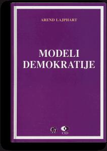 Arend Lajphart: Modeli demokratije: oblici i učinak vlade u trideset šest zemalja
