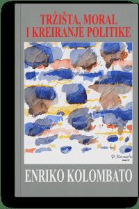 Enriko Kolombato: Tržišta, moral i kreiranje politike