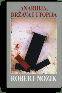 Robert Nozik: Anarhija, država i utopija