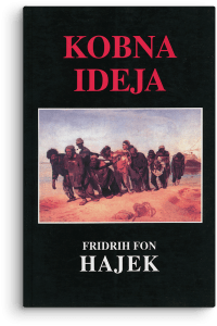 Fridrih August Hajek: Kobna ideja