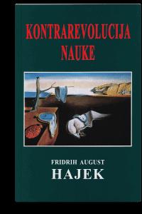 Fridrih August Hajek: Kontrarevolucija nauke