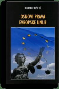 Budimir P. Košutić: Osnovi prava Evropske unije