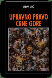 Stevan Lilić: Upravno pravo Crne Gore