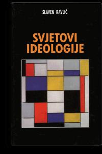 Slaven Ravlić: Svjetovi ideologije
