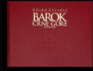 Gojko Čelebić: Barok Crne Gore, I