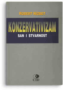 Robert Nizbet: Konzervatizam: san i stvarnost