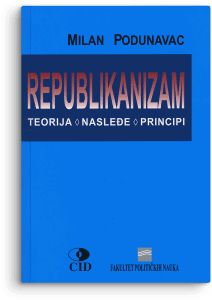 Milan Podunavac: Republikanizam: teorija, nasleđe, principi
