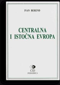 Ivan Berend: Centralna i Istočna Evropa