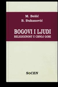Miloš Bešić: Bogovi i ljudi: religioznost u Crnoj Gori