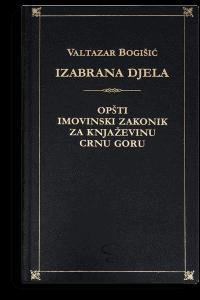 Valtazar Bogišić: Izabrana djela I