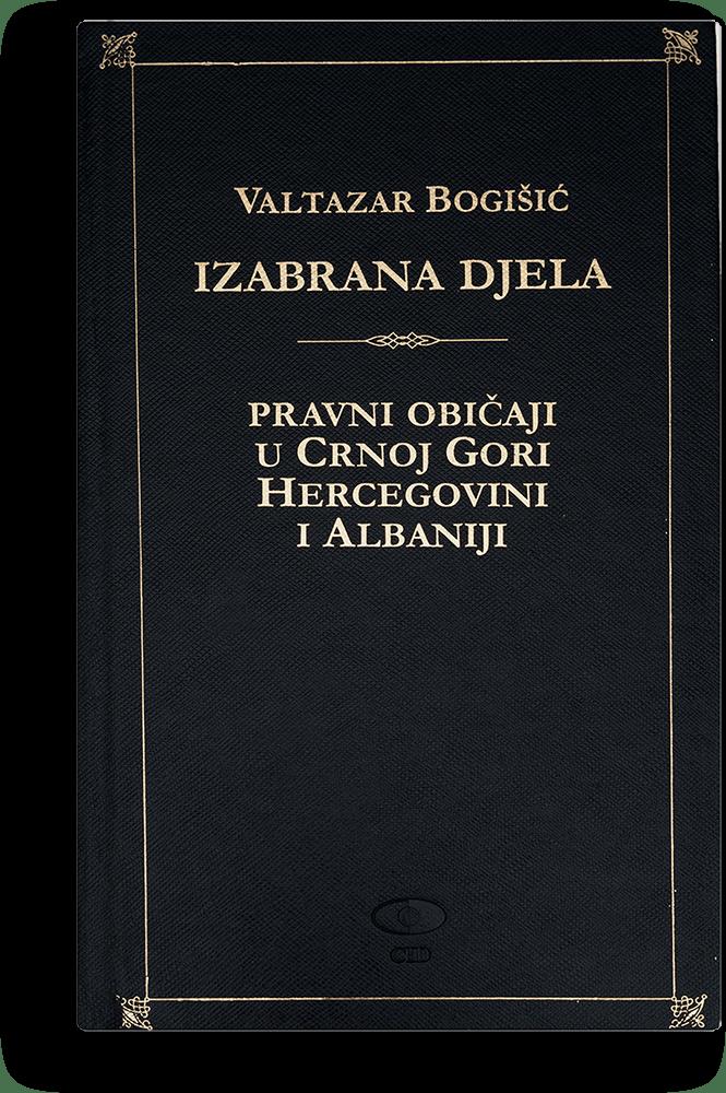Valtazar Bogišić: Izabrana djela III