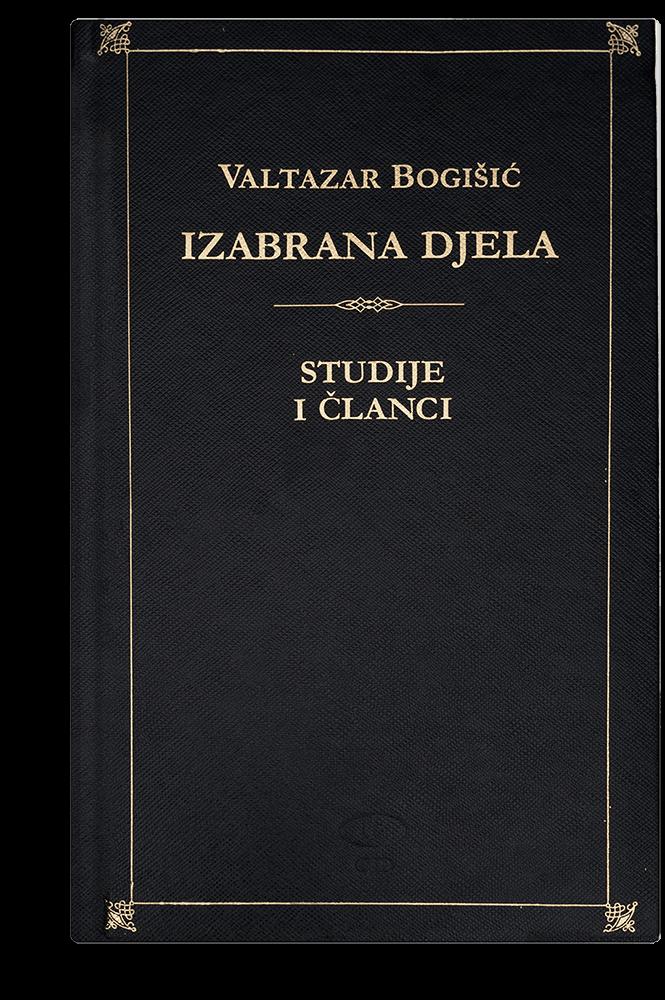 Valtazar Bogišić: Izabrana djela IV