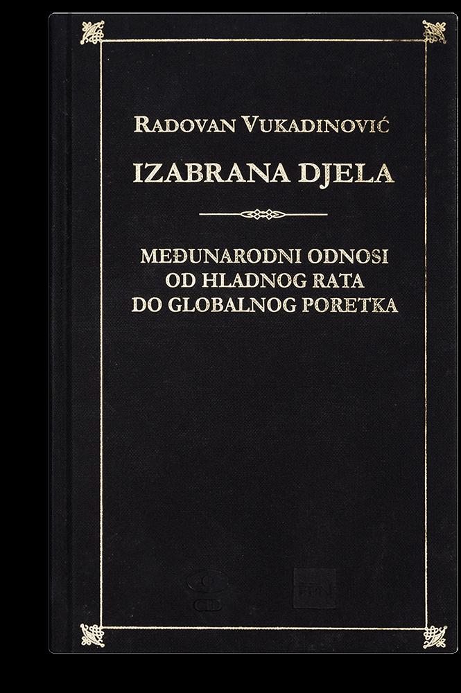 Radovan Vukadinović: Izabrana djela III