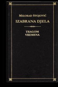 Milorad Stojović: Izabrana djela I