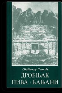 Svetozar Tomić: Drobnjak, Piva, Banjani