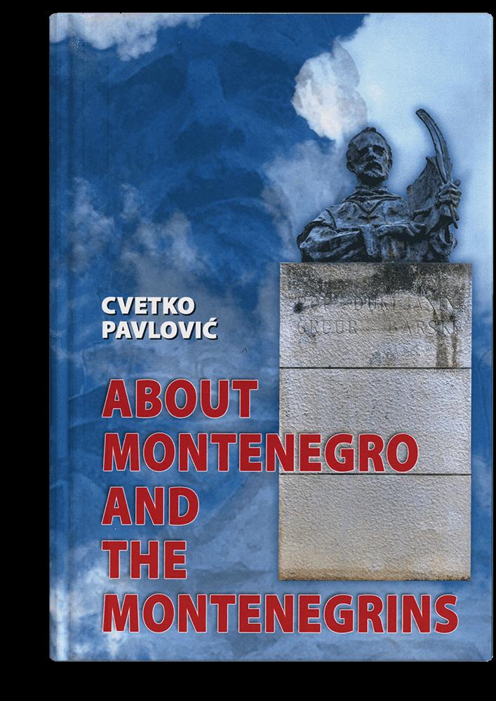 Cvetko Pavlović: O Crnoj Gori i Crnogorcima