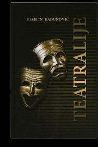 Veselin Radunović: Teatralije I–II
