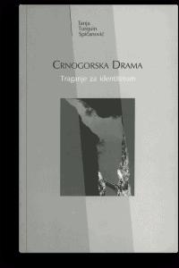 Tanja Tirken Spičanović: Crnogorska drama: traganje za identitetom