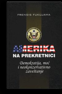 Frensis Fukujama: Amerika na prekretnici