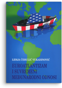 Lidija Čehulić-Vukadinović: Euroatlantizam i suvremeni međunarodni odnosi