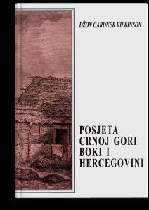 Džon Gardner Vilkinson: Posjeta Crnoj Gori, Boki i Hercegovini