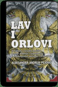 Aleksandar – Andrija Pejović: Lav i orlovi