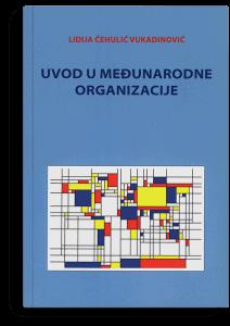 Lidija Čehulić-Vukadinović: Uvod u međunarodne organizacije